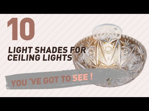 Light Shades For Ceiling Lights // New & Popular 2017