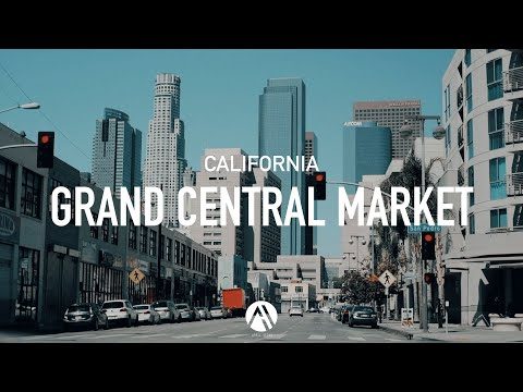 GRAND CENTRAL MARKET, LOS ANGELES, CA – Travel Video | Fujifilm X-T2