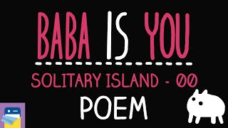Baba Is You: Poem - Solitary Island Level 00 Walkthrough (by Arvi Teikari / Hempuli)