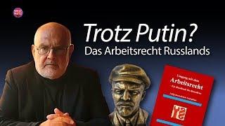 Rolf Geffken: Trotz Putin? Russisches Arbeitsrecht scheut keinen Vergleich