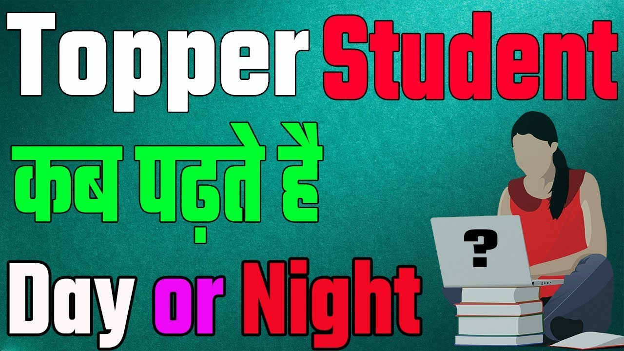Topper student time day or night better topper student time day or night better time to study day or night how to study altavistaventures Choice Image