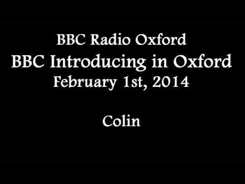 (2014/02/01) BBC Radio Oxford, BBC Introducing in Oxford, Colin