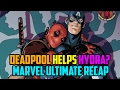 Deadpool Helps Hydra? | Marvel Ultimate Recap