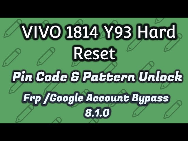 VIVO Y93 Hard Reset   VIVO 1814 Pattern Unlock & Frp Bypass