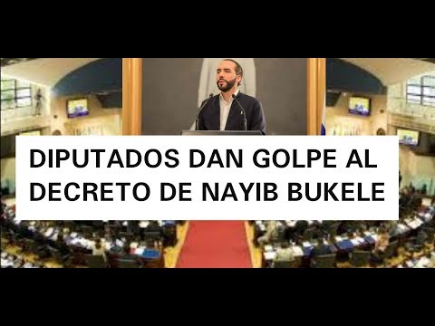 EN VIVO DIPUTADOS DEBATEN DECRETO DE NAYIB BUKELE