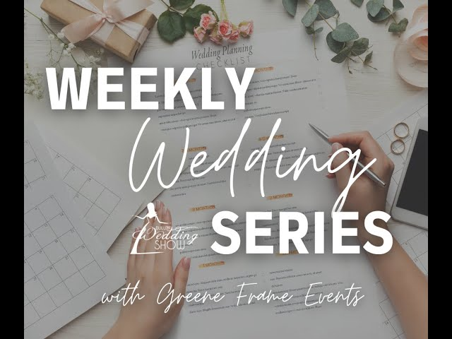 Weekly Wedding Series with Greene Frame Events