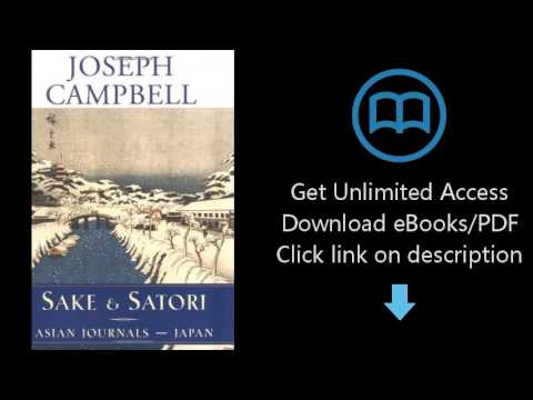 Download Sake and Satori: Asian Journals -- Japan (The Collected Works of Joseph Campbell) PDF