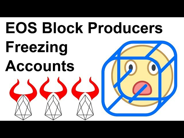 EOS Block Producers Freezing Accounts