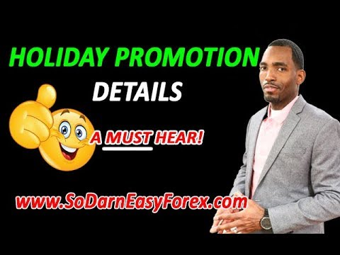 Holiday Promotion Details [A MUST HEAR] - So Darn Easy Forex