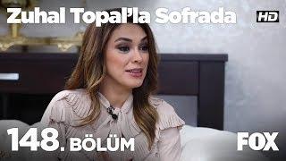 Zuhal Topal'la Sofrada 148. Bölüm