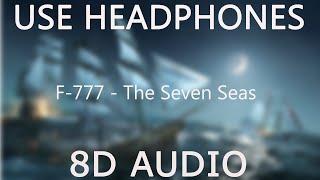 F-777 - The Seven Seas (8D Audio) (Geometry Dash Meltdown)