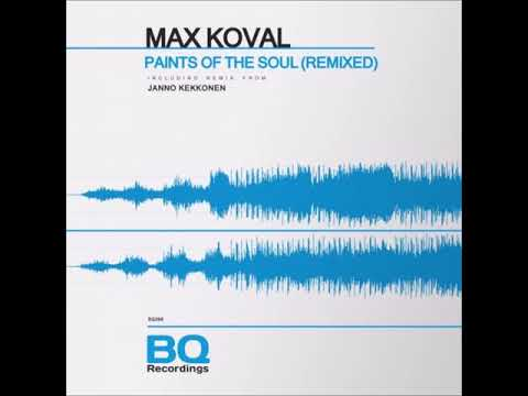Max Koval - Paints Of The Soul (Janno Kekkonen Remix)