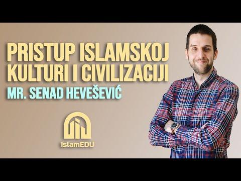 MR. SENAD HEVEŠEVIĆ: PRISTUP ISLAMSKOJ KULTURI I CIVILIZACIJI