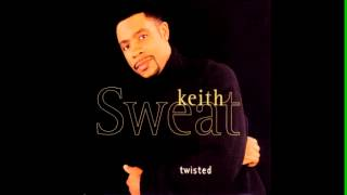 Keith Sweat - Twisted (remixed by Loc)