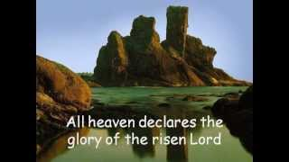 All Heavens Declare - Robin Mark (with lyrics)