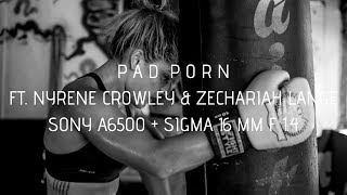 PAD PORN Ep.3 ft. Nyrene Crowley & Zechariah Lange | Shot on A6500 + Sigma 16 mm F 1.4