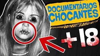 (+18) DOCUMENTÁRIOS EXTREMAMENTE CHOCANTES!