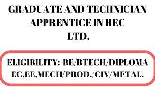 Graduate and Technician Apprentices in HEC LTD.   HEC में अप्प्रेन्टिस करने का मौका