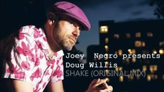 Joey Negro presents  Doug Willis - Shake (Original Mix)