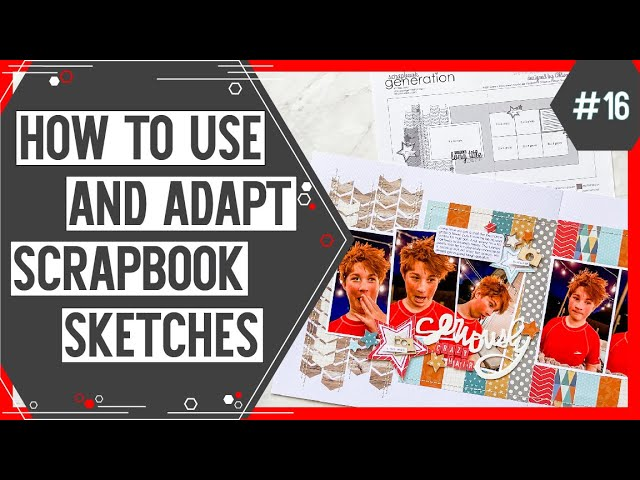 Learn How to Use and Adapt Scrapbook Sketches | YouTube Video #16