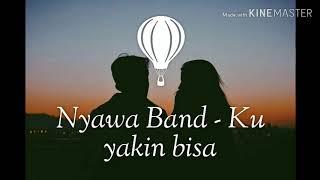 Nyawa Band - Ku Yakin Bisa Lirik