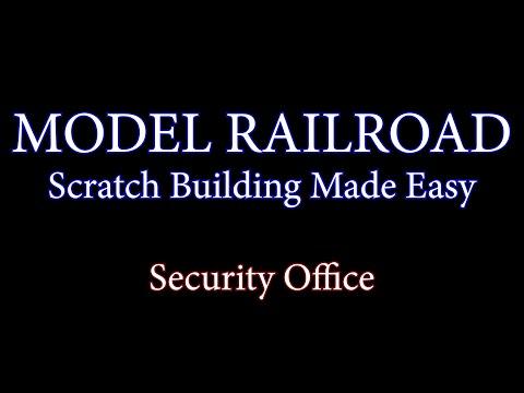 Model Railroads: Scratch Building A Security Office