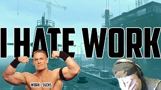 I Hate Work + Rage!