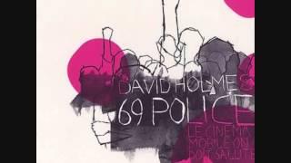 David Holmes - 69 Police (Kieran's Mix)