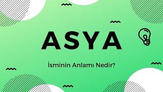 Asya İsminin Anlamı