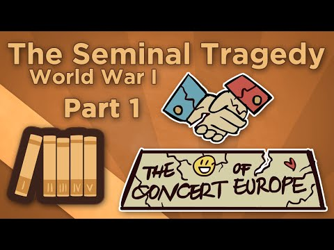 World War I: The Seminal Tragedy - The Concert of Europe - E
