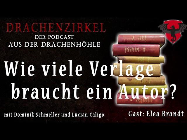 Wie viele Verlage braucht ein Autor? - Drachenhöhle (mit Elea Brandt) - Der Phantastik-Podcast