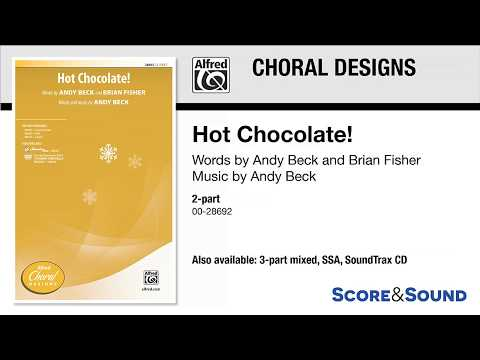 Hot Chocolate!,  Andy Beck – Score & Sound