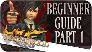 FFXIV: Beginner's Guide for New Players - Part 1 (Final Fantasy XIV | 1080p | PC)