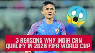 3 reasons why india 🇮🇳 can qualify in 2026 FIFA World Cup    football talk-2