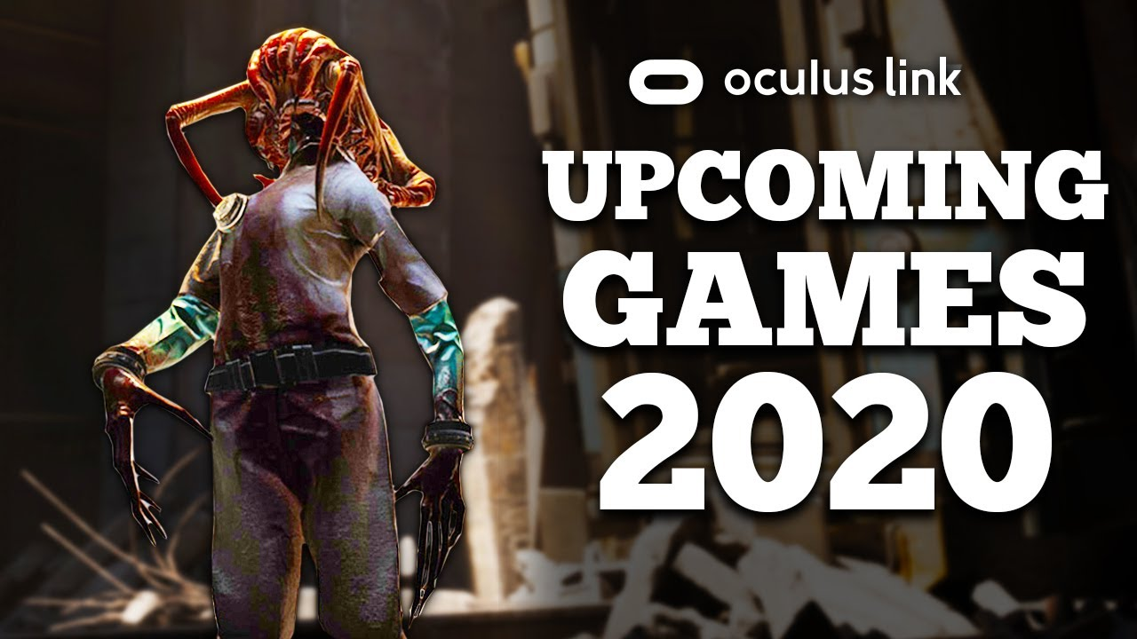 Upcoming Pc Vr Games For Oculus Quest Link In 2020 Youtube
