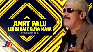 Amry Palu - Lebih Baik Buta Mata (Official Lyric Video)