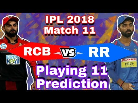 IPL 2018 : Match 11 , RCB vs RR - Preview,Playing 11 & Match Prediction