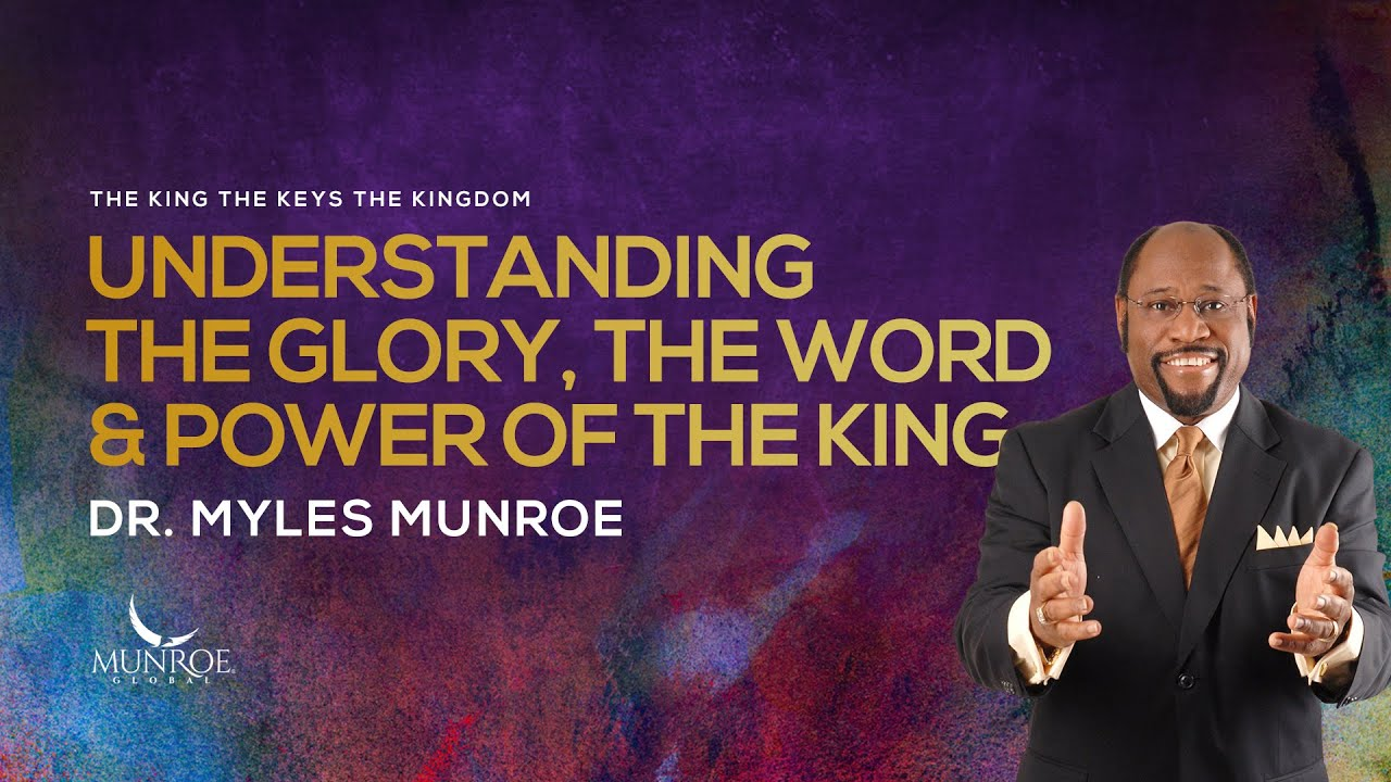 Download Understanding The Glory, The Word and Power of The King   Dr. Myles Munroe