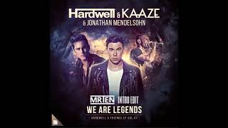 Hardwell KAAZE Feat Jonathan Mendelsohn We Are Legends MRTEN Intro Edit
