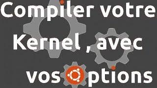 compiler votre propre noyau linux (kernel)
