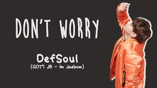 defsoul got7 jb don t worry eng rom han