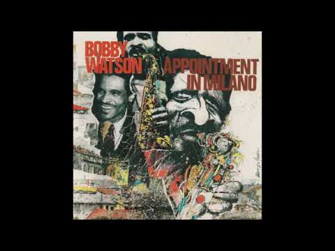 Bobby Watson – Appointment in Milano (1985)