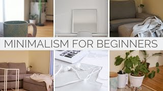 MINIMALISM FOR BEGINNERS | TIPS TO START DECLUTTERING AND MORE