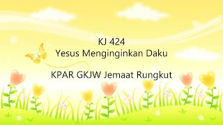 KJ. 424 Yesus Menginginkan Daku - Kolaborasi KPAR GKJW Rungkut