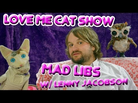 The Love Me Cat   Mad Libs with Lenny Jacobson