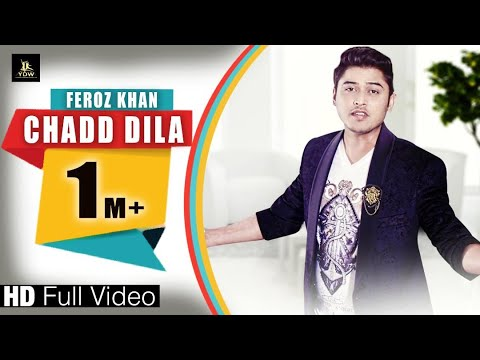 Chadd Dila (Full Audio Song)|| Feroz Khan || Latest Song || Label YDW Production