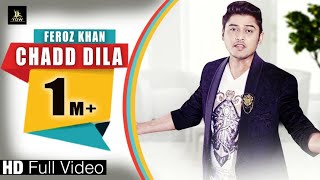 Chadd Dila (Full Audio Song)|| Feroz Khan || Latest Song || Label YDW Production