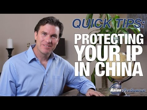 Learn About Intellectual Property Protection in China - AsianProSource.com
