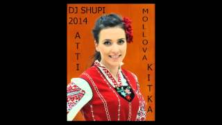 DJ SHUPI - Atti Mollova - Kitka 1