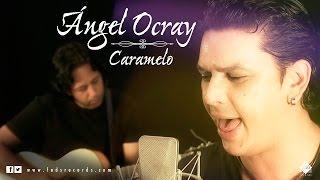 Ángel Ocray - Caramelo (Videoclip Oficial)